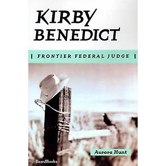 Kirby Benedict Frontier Federal Judge by Hunt & Aurora