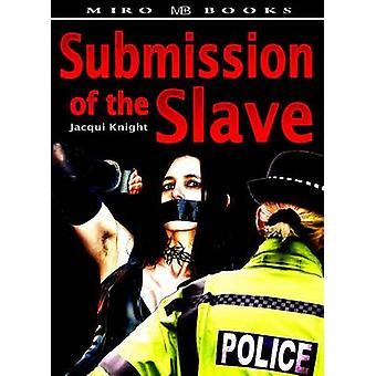 Submission of the Slave by Knight & Jacqui