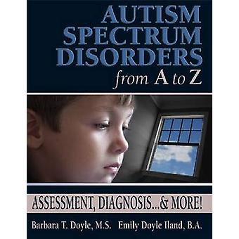 Autism Spectrum Disorders from A to Z by Doyle & Barbara