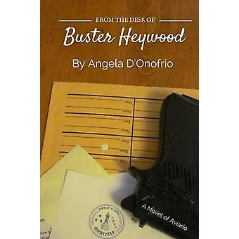From the Desk of Buster Heywood by DOnofrio & Angela