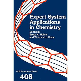 Expert System Applications in Chemistry by Hohne & Bruce A.