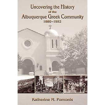 Uncovering the History of the Albuquerque Greek Community 18801952 by Pomonis & Katherine M.