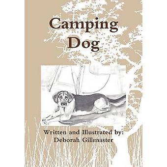 Camping Dog by Gillmaster & Deborah