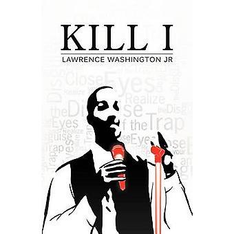 Kill I by Washington & Lawrence