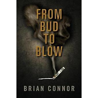 From Bud to Blow by Connor & Brian