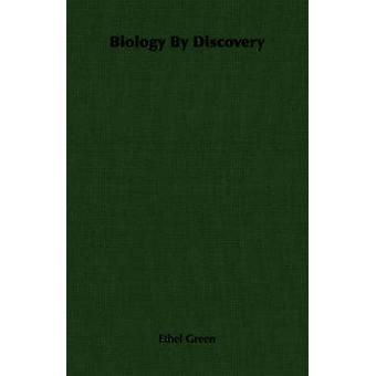Biology By Discovery by Green & Ethel