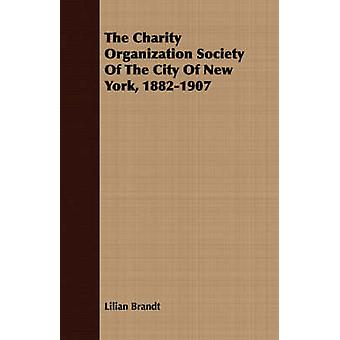 The Charity Organization Society Of The City Of New York 18821907 by Brandt & Lilian