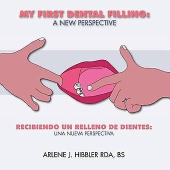 My First Dental Filling A New Perspective Recibiendo Un Relleno De Dientes Una Nueva Perspectiva par Hibbler et Arlene