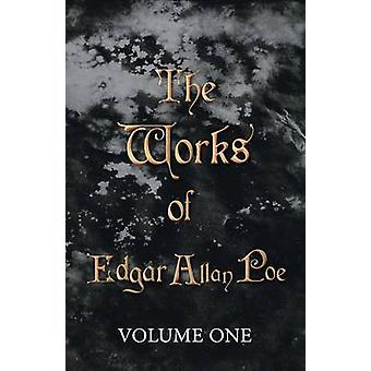 The Works of Edgar Allan Poe  Volume One by Poe & Edgar Allan