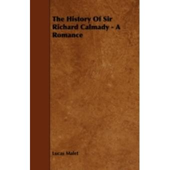 The History Of Sir Richard Calmady  A Romance by Malet & Lucas