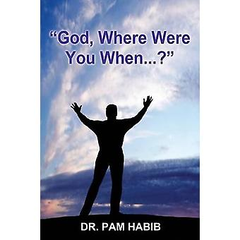 God Where Were You When... by Parker & Dr. Pamela