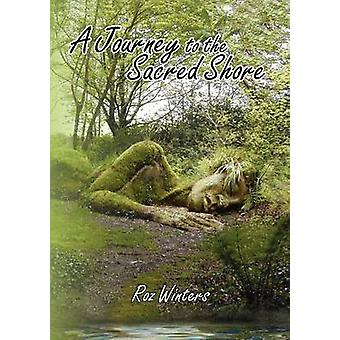 A Journey to the Sacred Shore by Winters & Roz