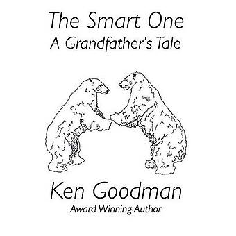 The Smart One A Grandfathers Tale by Goodman & Ken