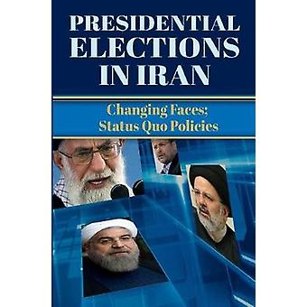Presidential Elections in Iran Changing Faces Status Quo Policies by U.S. Representative Office & NCRI