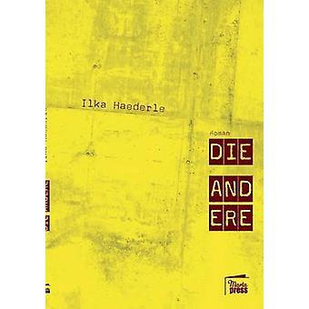 Die Andere by Haederle & Ilka