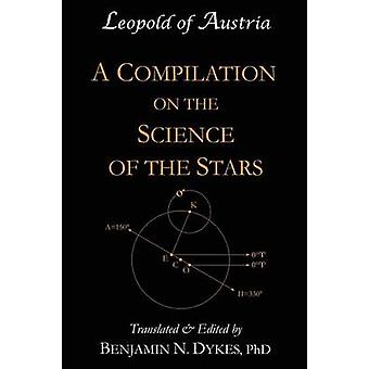 A Compilation on the Science of the Stars by Dykes & Benjamin N.