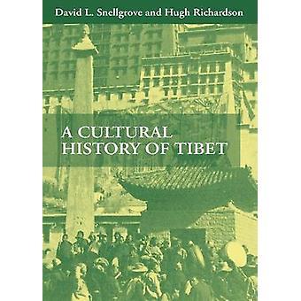A Cultural History of Tibet by Snellgrove & David L.