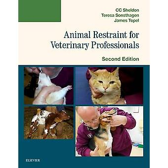Animal Restraint for Veterinary Professionals by C. C. Sheldon - Tere