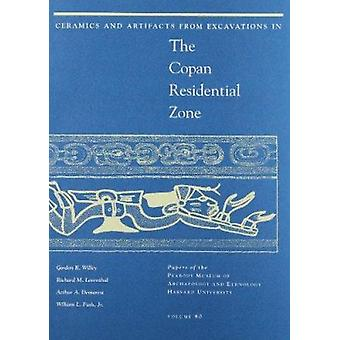 Ceramics and Artifacts from Excavations in the Copan Residential Zone