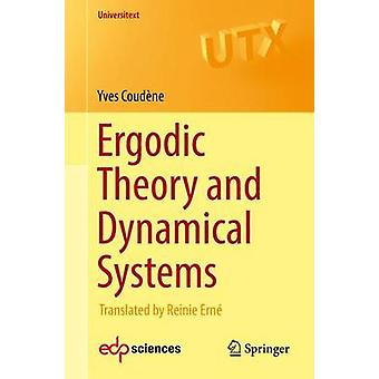 Ergodic Theory and Dynamical Systems - 2017 by Yves Coudene - Reinie E