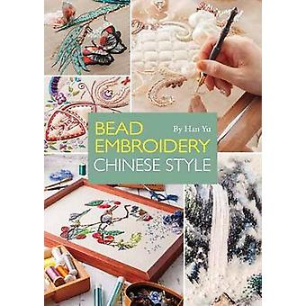 Bead Embroidery Chinese Style by Han Yu - 9781602200388 Book