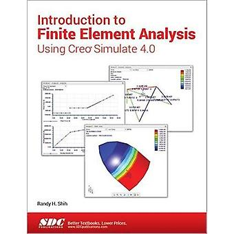 Introduction to Finite Element Analysis Using Creo Simulate 4.0 by Ra