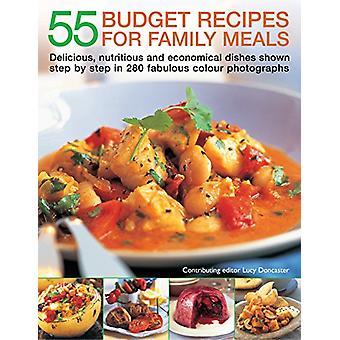 55 Budget Recipes for Family Meals - Delicious - nutritious and econom