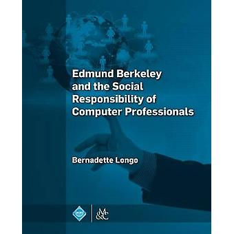 Edmund Berkeley and the Social Responsibility of Computer Professiona
