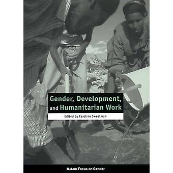 Gender - Development - and Humanitarian Work by Caroline Sweetman - 9
