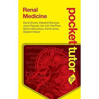 Pocket Tutor Renal Medicine by David Oliveira - Debasish Banerjee - J