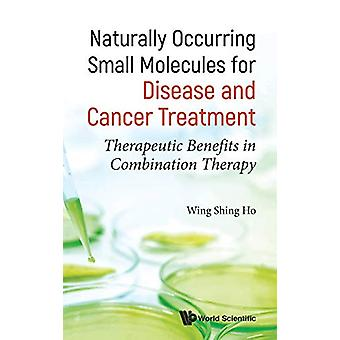 Naturally Occurring Small Molecules For Disease And Cancer Treatment -