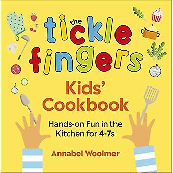 The Tickle Fingers Kids' Cookbook - Hands-on Fun in the Kitchen for 4-