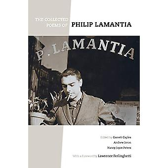 The Collected Poems of Philip Lamantia by Philip Lamantia - 978052032