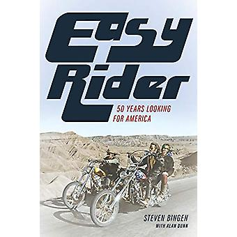Easy Rider - 50 Years Looking for America by Steven Bingen - 978149304