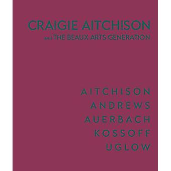 Craigie Aitchison - And the Beaux Arts Generation by Susan Campbell -