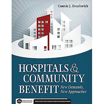 Hospitals and Community Benefit - New Demands - New Approaches by Conn