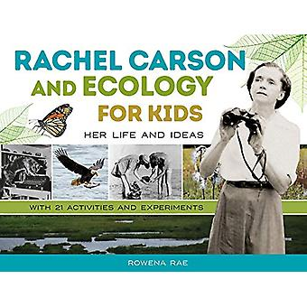 Rachel Carson and Ecology for Kids - Her Life and Ideas - with 21 Acti