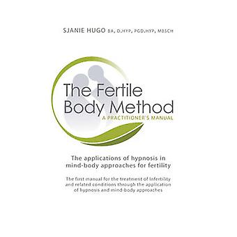 La méthode du corps fertile - A Practitioner's Manual - Les applications de