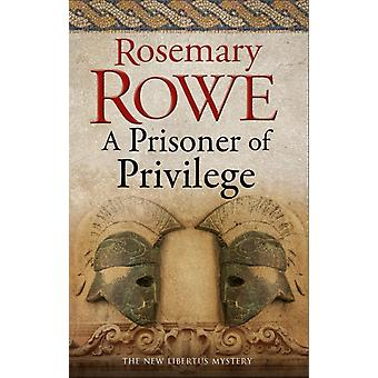 A Prisoner of Privilege by Rowe & Rosemary