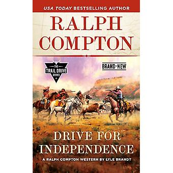 Ralph Compton Drive For Independence by Brandt & LyleCompton & Ralph