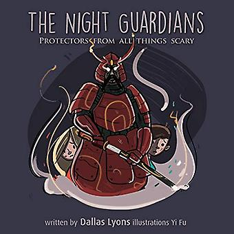 The Night Guardian - Protectors from All Things Scary by Dallas Lyons