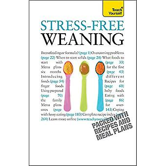 Stress-Free Weaning - Teach Yourself by Judy More - 9781444103052 Book