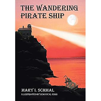 The Wandering Pirate Ship by Mary I Schmal - 9781641401913 Book