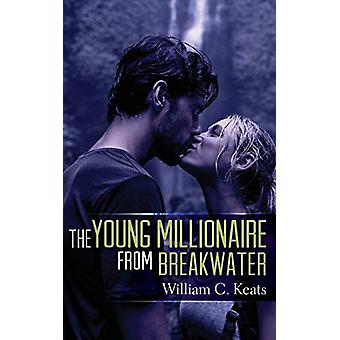 The Young Millionaire from Breakwater by William C Keats - 9781773705