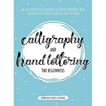 Calligraphy and Hand Lettering for Beginners - An Interactive Calligra