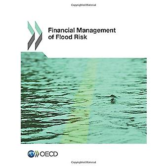 Financial management of flood risk by Organisation for Economic Co-Op