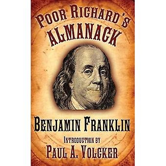 Poor Richards Almanack by Benjamin Franklin & Introduction by Paul A Volcker