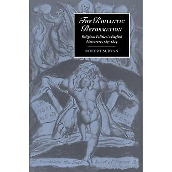 The Romantic Reformation: Religious Politics in English Literature, 1789-1824