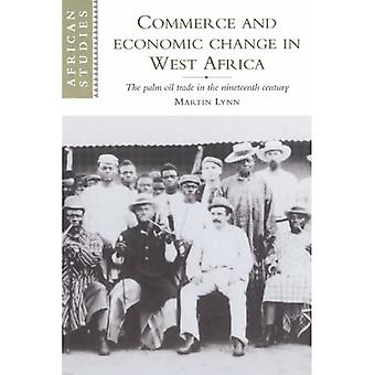 Commerce and Economic Change in West Africa : The Palm Oil Trade in the Nineteenth Century