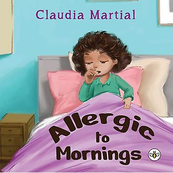 Allergic to Mornings by Claudia Martial
